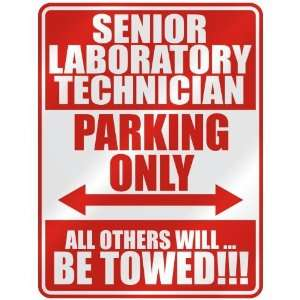 SENIOR LABORATORY TECHNICIAN PARKING ONLY  PARKING SIGN