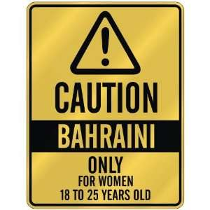 CAUTION  BAHRAINI ONLY FOR WOMEN 18 TO 25 YEARS OLD  PARKING SIGN