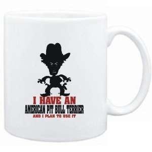 Mug White  I HAVE A American Pit Bull Terrier  AND I